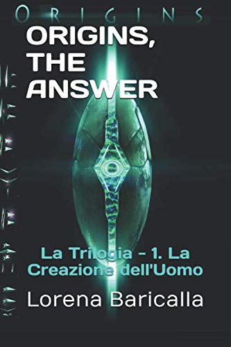 "copertina libro origins stampa - ""Origins, The Answer"", the trilogy of books by Lorena Baricalla"