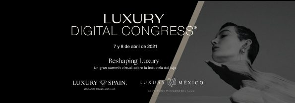 Captura de pantalla 2021 04 17 a las 17.21.04 595x208 - Luxury Digital Congress, Challenges and Opportunities of the Luxury Industry, Culture and Tourism